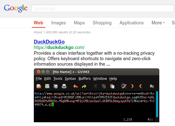 Google search engine results pages have URLS that are redirected for tracking. In the SERP page we see what seems to be a normal outbound URL, but in the editor window is pasted the true URL that Google track with a redirect through their own servers: http://www.google.co.uk/url?sa=t&rct=j&q=duckduckgo&source=web&cd=1&cad=rja&sqi=2&ved=0CDAQFjAA&url=https%3A%2F%2Fduckduckgo.com%2F&ei=p6L8UMDdD4uR0QXn_4DgDA&usg=AFQjCNErpcUya7_GKBR5LAdayJyuKMsTtA&bvm=bv.41248874,d.d2k (This post is all about how to Remove Redirection)